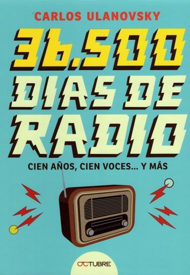 36.500 días de radio. Cien años, cien voces... y más