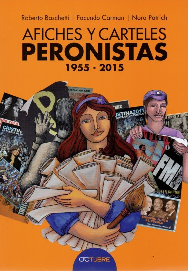 Afiches y carteles peronistas: 1955-2015