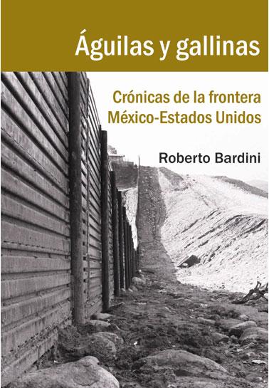 Águilas y gallinas, crónicas de la frontera Mexico - EE.UU