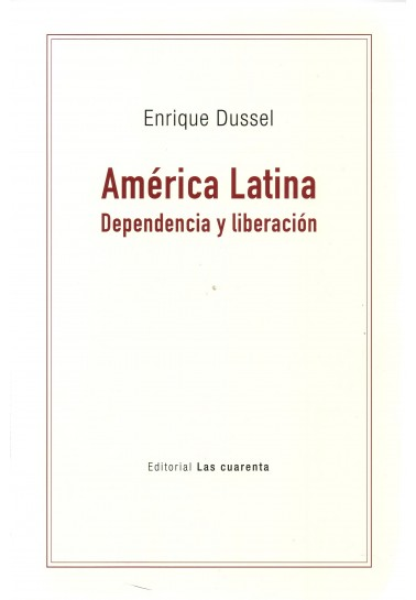 América Latina. Dependencia y liberación