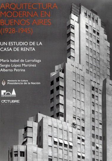 Arquitectura Moderna en Buenos Aires (1928-1945). Un estudio de la Casa de Renta