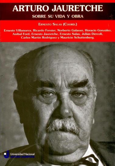 Arturo Jauretche sobre su vida y obra