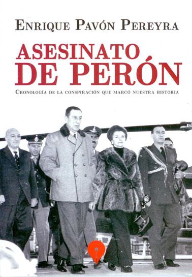 Asesinato de Perón, cronología de la conspiración que marcó nuestra historia