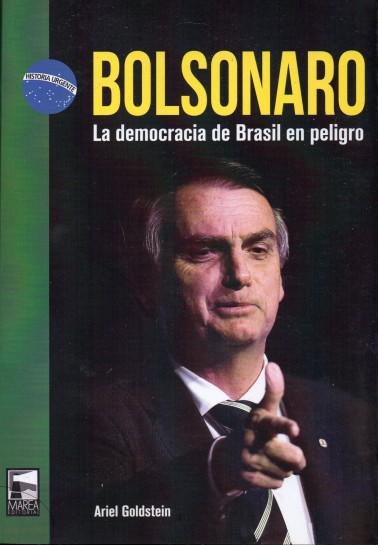 Bolsonaro. La democracia de Brasil en peligro