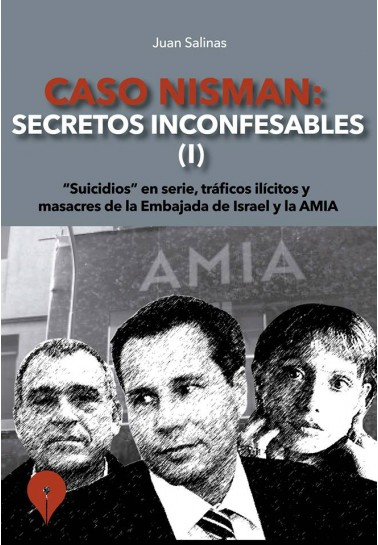 Caso Nisman: secretos inconfesables. Vol. 1