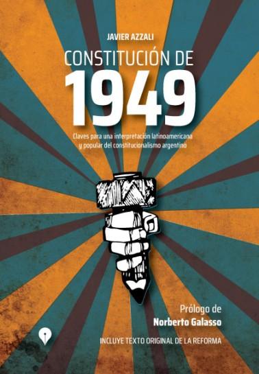 Constitución de 1949. Claves para una interpretación latinoamericana y popular del constitucionalismo argentino.