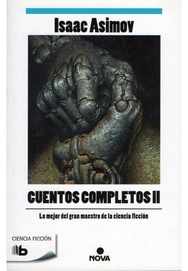Cuentos completos II. Isaac Asimov
