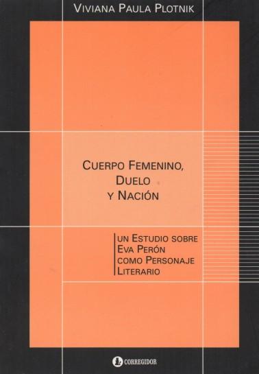 Cuerpo femenino, duelo y nación. Un estudio sobre Eva Perón como personaje literario