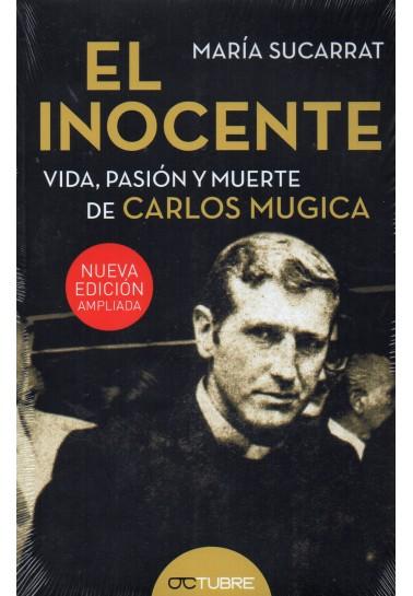 El inocente. Vida, pasión y muerte de Carlos Mugica