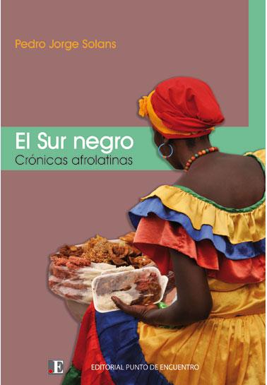 El sur negro, crónicas afrolatinas