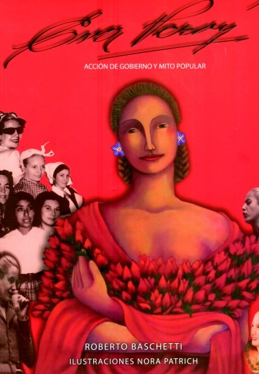 Eva Perón. Acción de gobierno y mito popular.