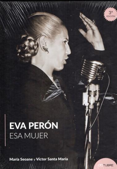 Eva Perón. Esa mujer. 3° edición