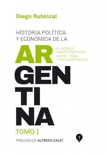 Historia política y económica de la Argentina. Tomo I.