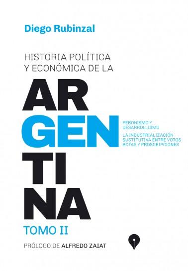 Historia política y económica de la Argentina. Tomo II. Peronismo y desarrollismo.