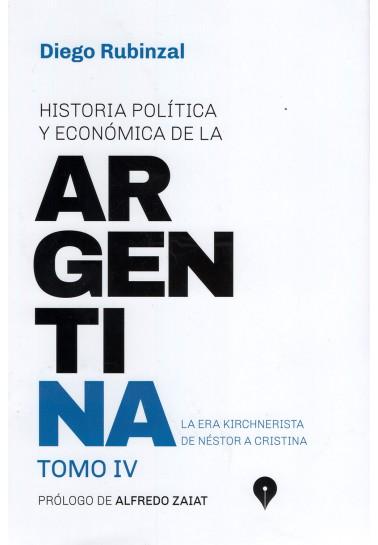 Historia política y económica de la Argentina. Tomo IV