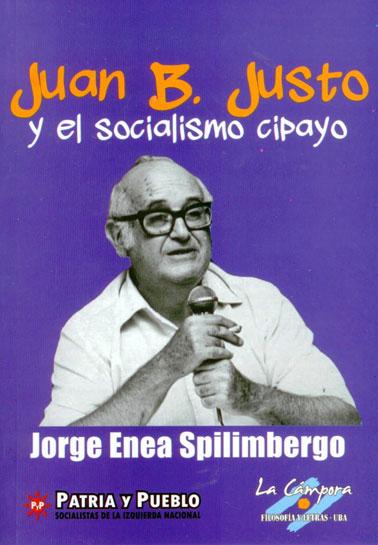 Juan B. Justo y el socialismo cipayo