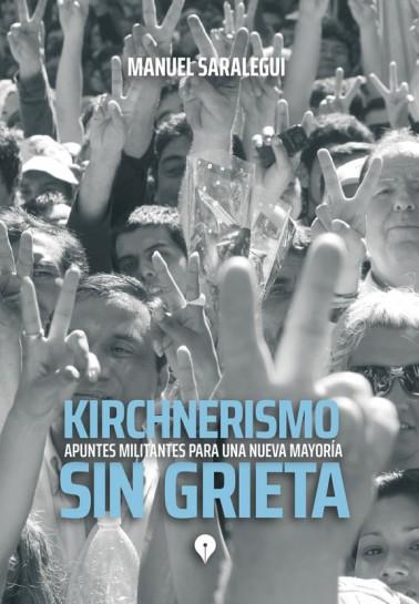 Kirchnerismo sin grieta. Apuntes para una nueva mayoría