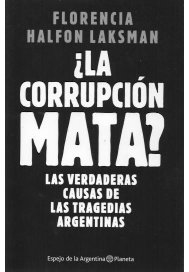 ¿La corrupción mata? Las verdaderas causas de las tragedias argentinas