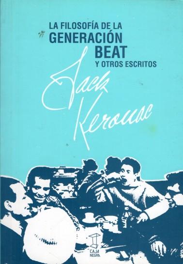 La filosofía de la generación beat y otros escritos