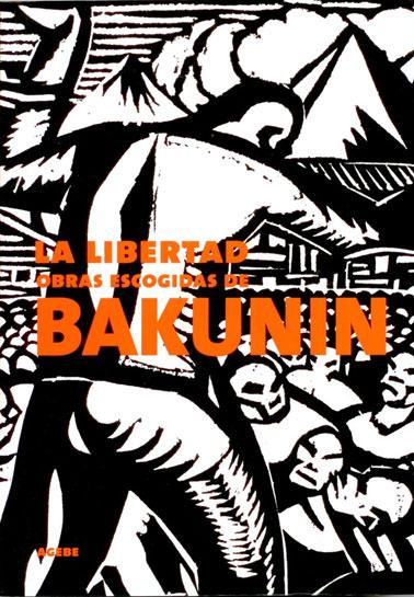 La libertad, obras escogidas de Bakunin