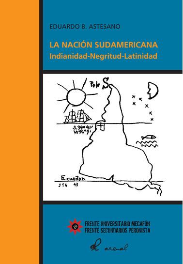 La nación sudamericana, Indianidad-Negritud-Latinidad