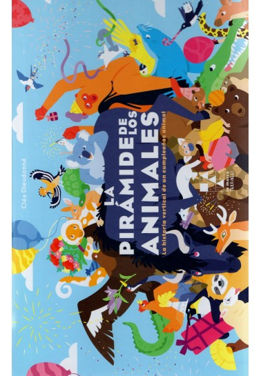 La pirámide de los animales. La historia vertical de un cumpleaños animal