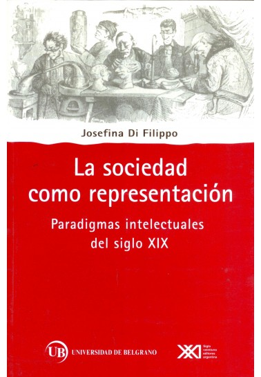 La sociedad como representación. Paradigmas intelectuales del siglo XIX