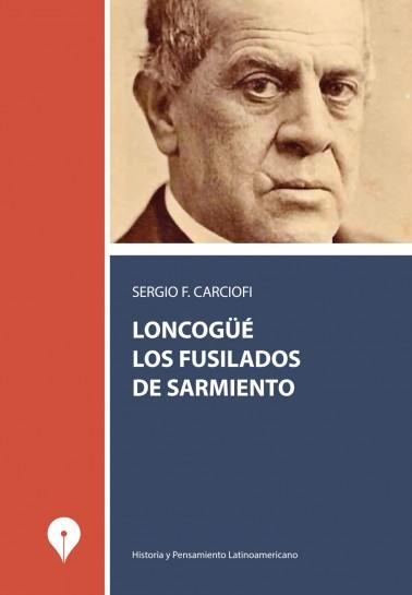 Loncogüé, los fusilados de Sarmiento