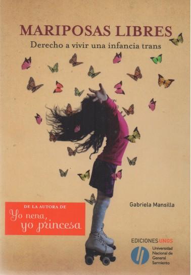 Mariposas libres. Derecho a vivir una infancia trans