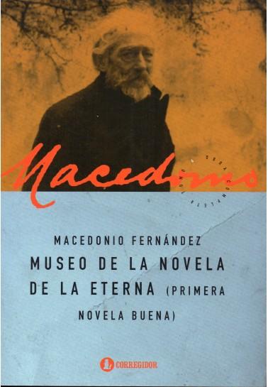 Museo de la novela eterna (primera novela buena)