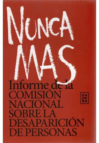 Nunca más: informe de la Comisión sobre la Desaparición de Personas