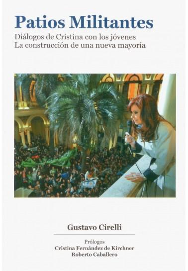 Patios Militantes. Diálogos de Cristina con los jóvenes. La construcción de una nueva mayoría