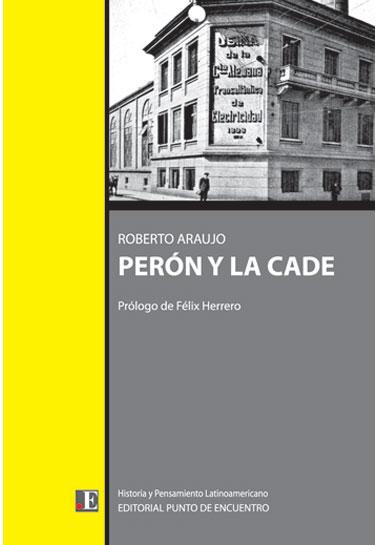 Perón y la CADE