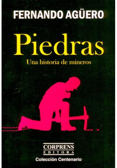 Piedras, una historia de mineros