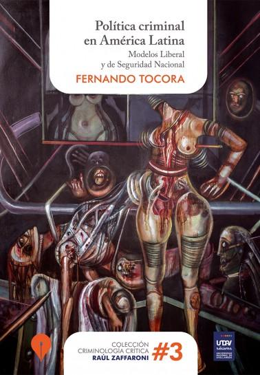 Política criminal en América Latina. Modelos Liberal y de Seguridad Nacional