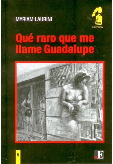 Qué raro que me llame Guadalupe