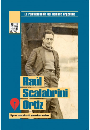 Raúl Scalabrini Ortiz 1898-1959