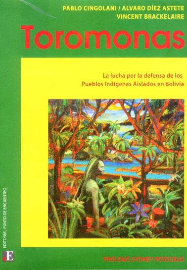 Toromonas, la lucha por la defensa de los pueblos indígenas