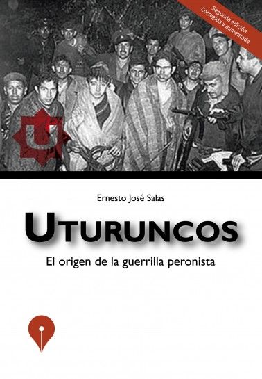 Uturuncos. El origen de la guerrilla peronista