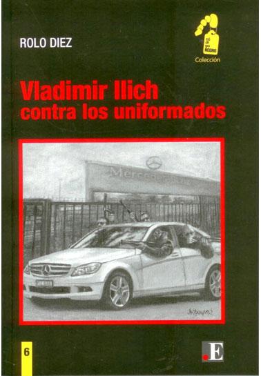 Vladimir Ilich contra los uniformados