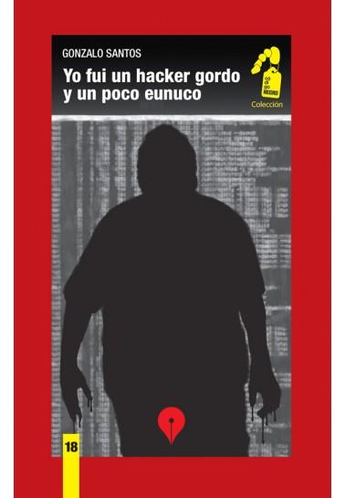 Yo fui un hacker gordo y un poco eunuco